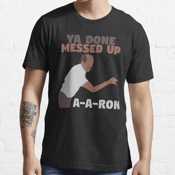 Key and Peele - Ya Done Messed up A-A-Ron Essential T-Shirt