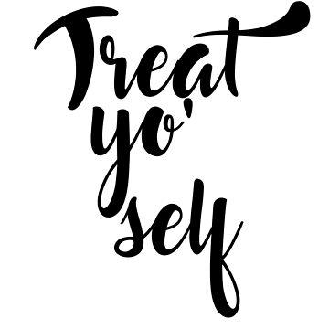 Treat yo' Self by Jake526