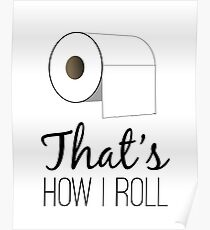 That's How I Roll Poster