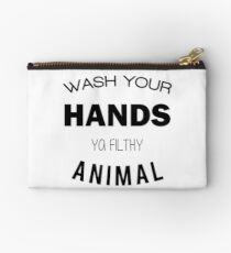 Wash Your Hands Ya Filthy Animal Studio Pouch