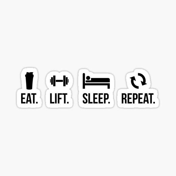 Eat. Sleep. Lift. Repeat. Sticker