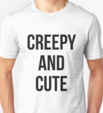 Creepy and cute! Unisex T-Shirt