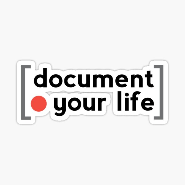 Document Your Life Sticker