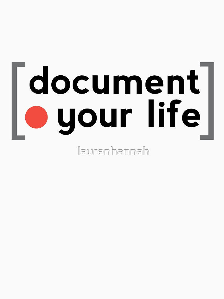 Document Your Life by laurenhannah