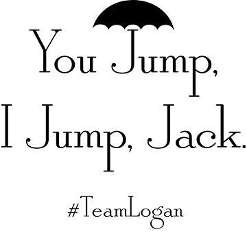 "Gilmore Girls Team Logan ""You Jump, I Jump, Jack"" (Black) by JaymanCreative"