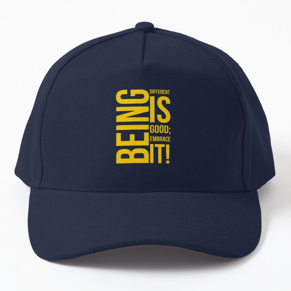 Being different is Good; Embrace it! Baseball Cap