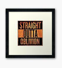 Straight Outta Oblivion Framed Print