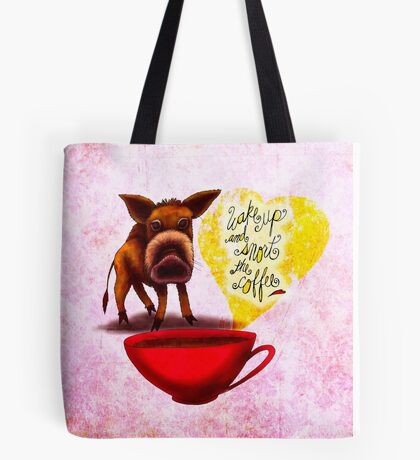 WHAT MY COFFEE SAYS TO ME MARCH 20, 2015 Tote Bag