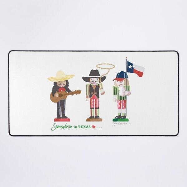 Somewhere in Texas - Texas Nutcrackers Desk Mat