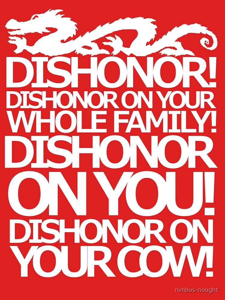 Dishonor on your cow. [US Spelling]  | Unisex T-Shirt