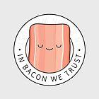 In bacon we trust by kimvervuurt