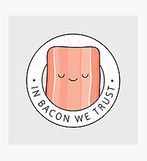 In bacon we trust Photographic Print