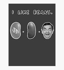 I Like Beans Photographic Print