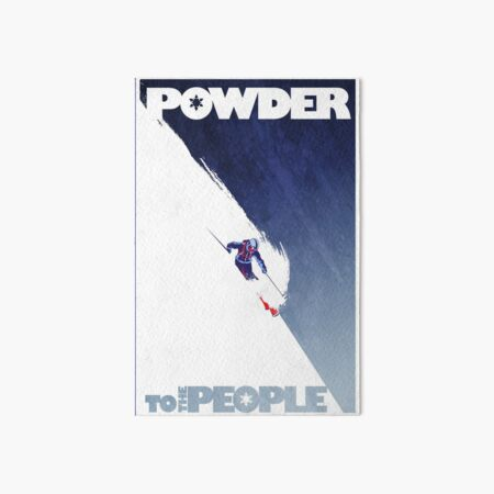 Powder to the People Art Board Print