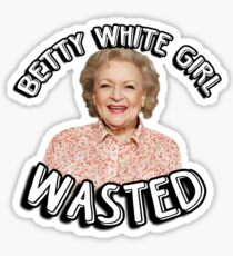 Betty White girl wasted Sticker
