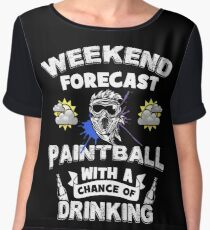 Weekend Forecast - Paintball With a Chance of Drinking Women's Chiffon Top