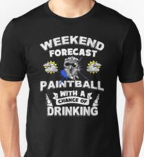 Weekend Forecast - Paintball With a Chance of Drinking Unisex T-Shirt