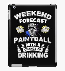 Weekend Forecast - Paintball With a Chance of Drinking iPad Case/Skin