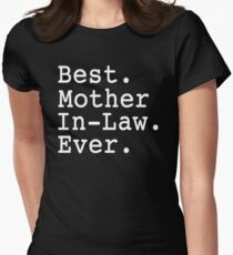 Best Mother In Law Ever Women's Fitted T-Shirt
