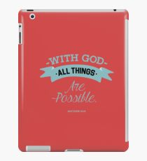 Matthew 19:26 - Bible Verse T-shirts iPad Case/Skin
