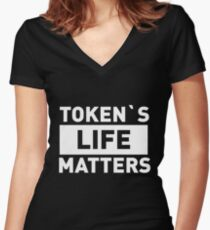 Token's Life Matters Women's Fitted V-Neck T-Shirt