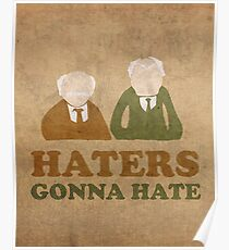 Haters Gonna Hate Statler and Waldorf Muppet Humor Poster