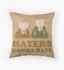 Haters Gonna Hate Statler and Waldorf Muppet Humor Throw Pillow