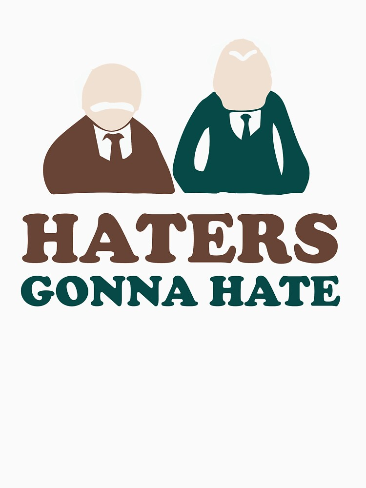 Haters Gonna Hate Statler and Waldorf Muppet Humor von scienceispun