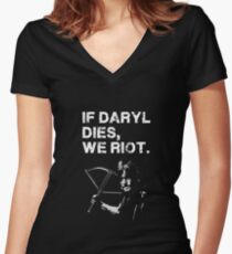If Daryl dies, we riot. Women's Fitted V-Neck T-Shirt