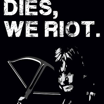 If Daryl dies, we riot. by she-fi