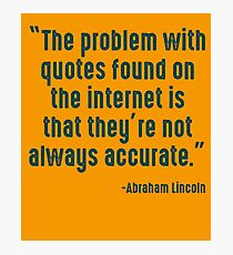 Abraham Lincoln Trouble With Internet Photographic Print