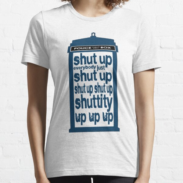 Shuttity Up! Essential T-Shirt