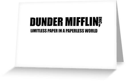 Dunder mifflin limitless paper in a paperless world greeting cards dunder mifflin limitless paper in a paperless world by beccainskeep m4hsunfo