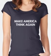 Make America Think Again Women's Fitted Scoop T-Shirt