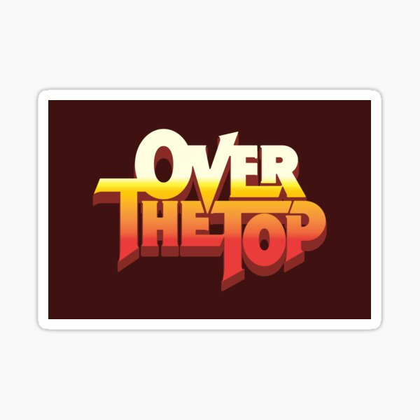 Over The Top - 1987 Sticker