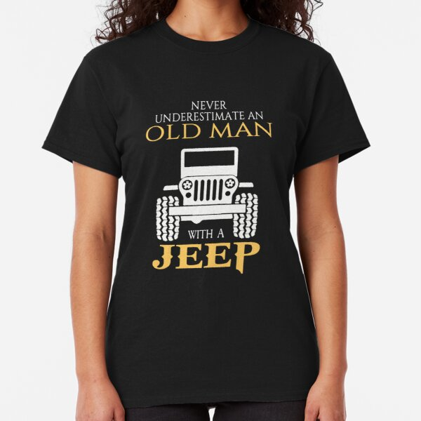 Never underestimate an old man with a jeep Classic T-Shirt