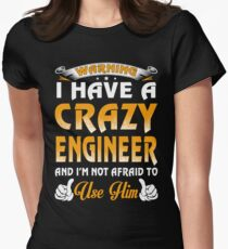Warning I Have A Crazy Engineer T-Shirt