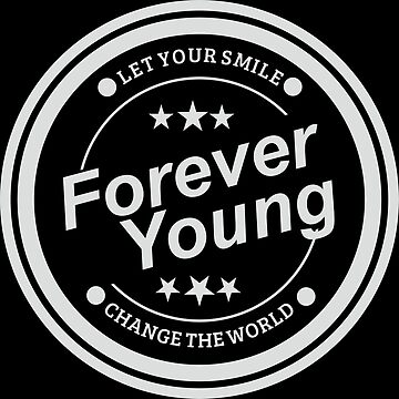 Forever Young and Change The World by DoraTheExplore