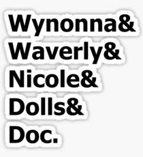Wynonna Earp - Wynonna & Waverly & Nicole & Dolls & Doc. Sticker