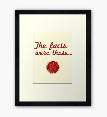 The Facts Were These Framed Print