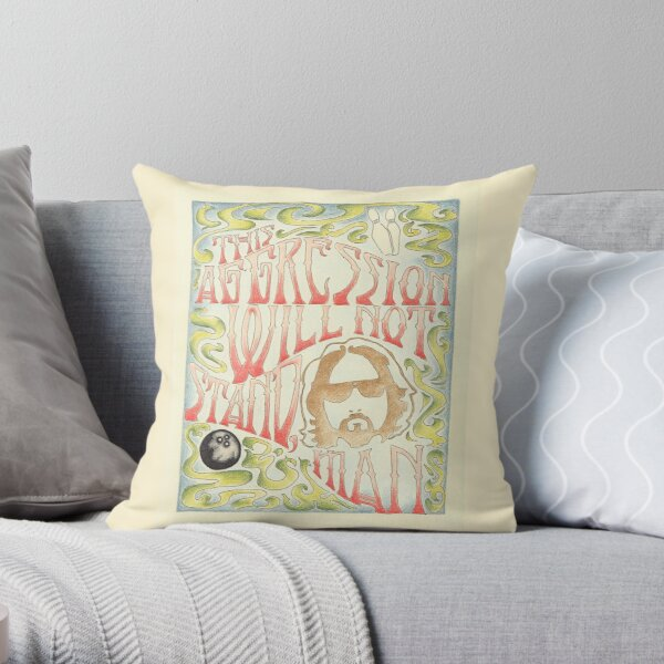 This Aggression Will Not Stand, Man  Throw Pillow