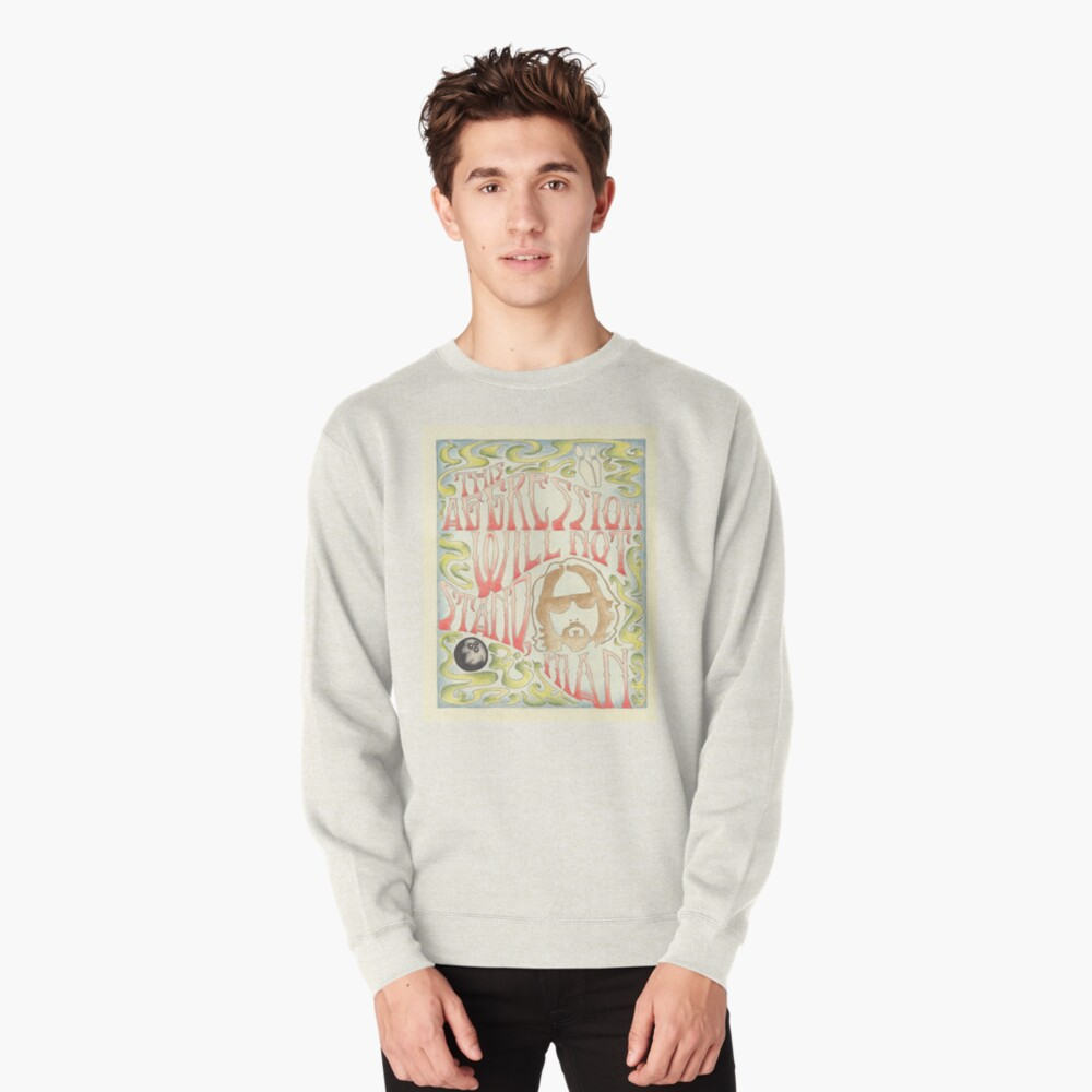 This Aggression Will Not Stand, Man  Pullover Sweatshirt