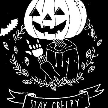Stay Creepy! by tamaghosti