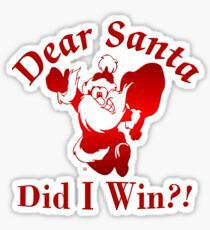 Santa Did I Win? Sticker