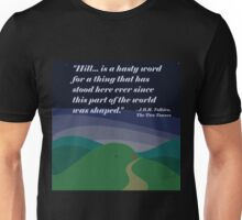 """Hill...is a hasty word..."" (Tolkien) Unisex T-Shirt"