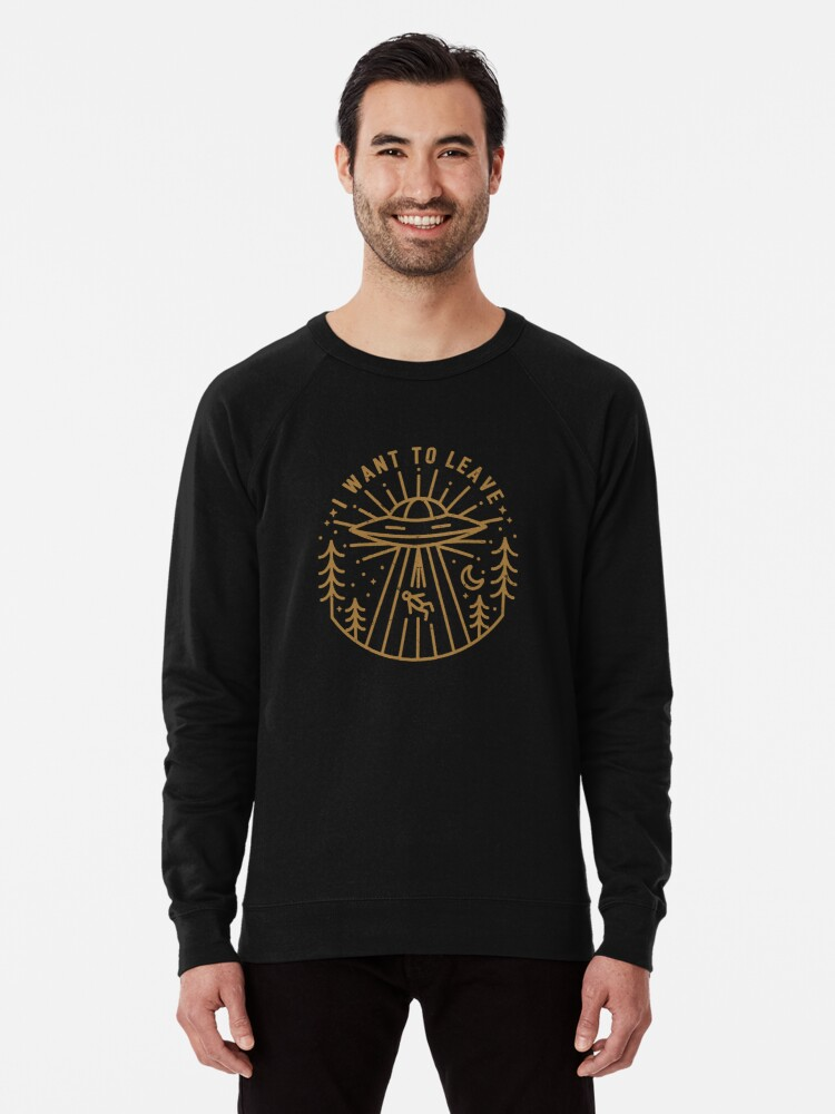 Alternate view of I Want To Leave Lightweight Sweatshirt