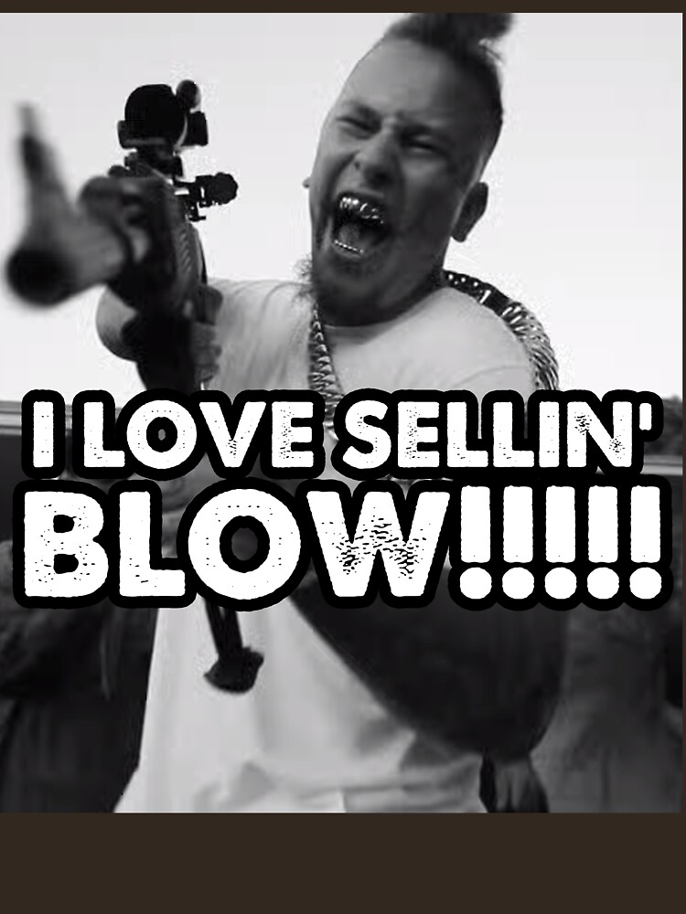 I LOVE SELLIN' BLOW!!!!!!!!! | Unisex T-Shirt