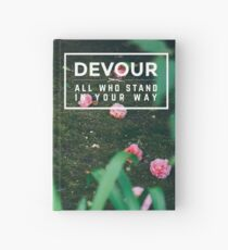 Devour All Who Stand In Your Way (Flowers) Hardcover Journal