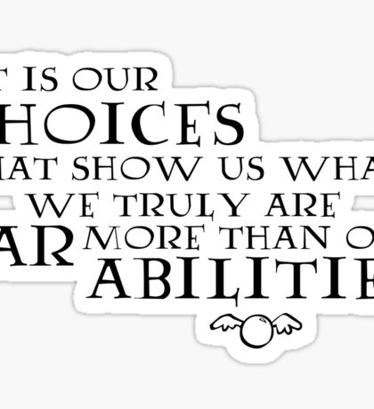 It is our choices... Sticker
