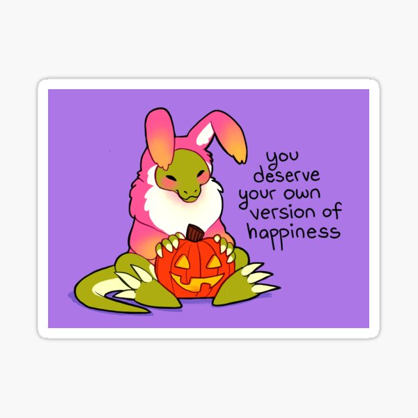 """""""You Deserve Your Own Version of Happiness"""" Halloween Bunny T-Rex Sticker"""